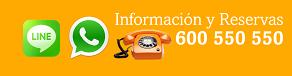 Información y Reservas por Teléfono, WhatsApp y LIne. 600 550 550